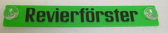 Hinweisschild Revierförster - mit Saugerm Maße: 215 x 32 mm