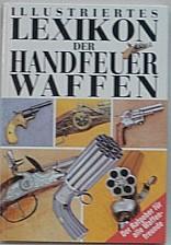 Buch Illustriertes Lexikon - d. Handfeuerwaffen