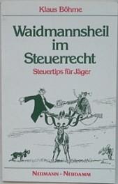 Buch Waidmannsheil im - Steuerrecht, Klaus Böhme